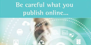 Be Careful what you publish online