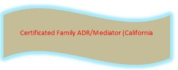 Certificated Family ADR Mediator (California)