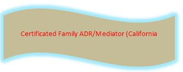 Certificated Family ADR Mediator (California)