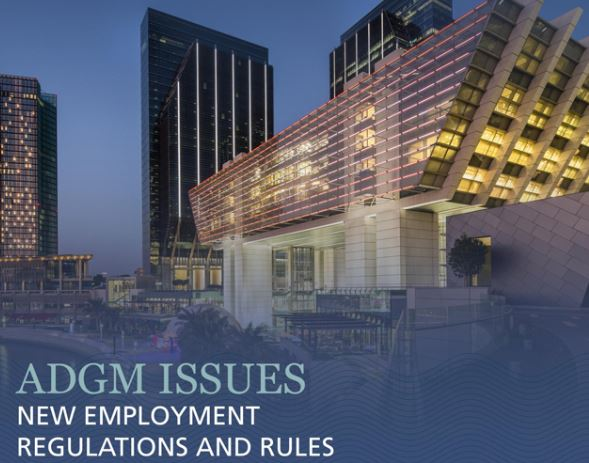The new ADGM Employment Regulations 2019 – What changed? – Part 1 (of 2)